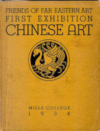 FRIENDS OF FAR EASTERN ART EXHIBITION OF CHINESE ART. A. Salmony, preface