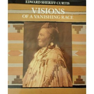 Edward Sheriff Curtis, VISIONS OF A VANISHING RACE. F. C. V. Boesen Graybill, H. Curtis.