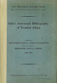 SELECT ANNOTATED BIBLIOGRAPHY OF TROPICAL AFRICA. D. Forde
