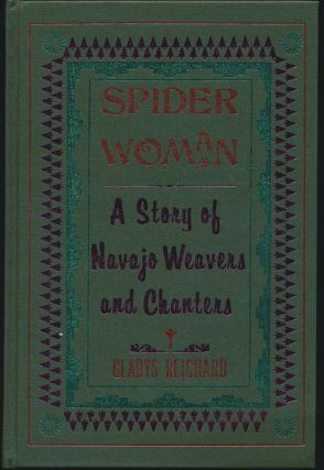 SPIDER WOMAN. A Story of Navajo Weavers and Chanters. G. Reichard