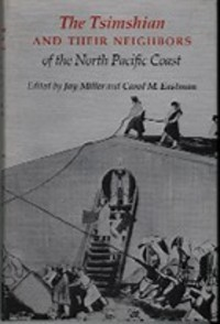 THE TSIMSHIAN AND THEIR NEIGHBORS OF THE NORTH PACIFIC COAST. J. Miller, C. m. Eastman