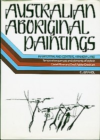 AUSTRALIAN ABORIGINAL PAINTINGS IN WESTERN AND CENTRAL ARNHEM LAND. Temporal Sequences and...