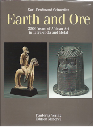 EARTH AND ORE. 2500 Years of African Art in Terra-Cotta and Metal. K. Schaedler
