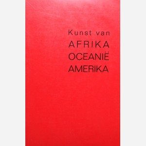 KUNST VAN AFRIKA, OCEANIE UND AMERIKA. (Selections from the Collections of the Antwerp...