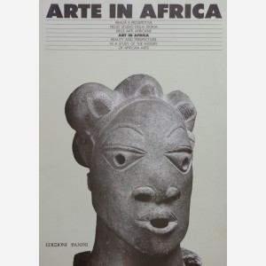 ARTE IN AFRICA. Reality and Perspectives in a Study of the History of African Arts. E. Bassini