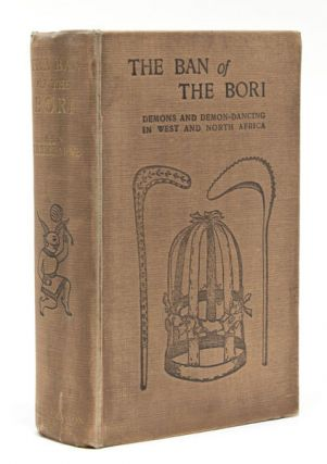 THE BAN OF THE BORI. Demons and Demon-Dancing in West and North Africa. A. Tremearne