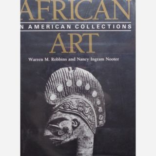 AFRICAN ART IN AMERICAN COLLECTIONS. W. Robbins.