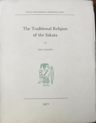 THE TRADITIONAL RELIGION OF THE SAKATA. L. Collden