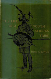 THE LIFE OF A SOUTH AFRICAN TRIBE. (two volumes). H. a. Junod