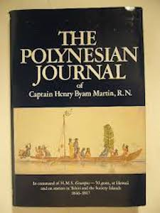 THE POLYNESIAN JOURNAL OF CAPTAIN HENRY BYAM MARTIN, R.N. H. Martin