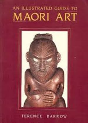 AN ILLUSTRATED GUIDE TO MAORI ART. T. Barrow