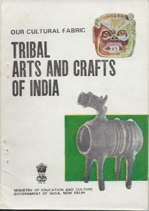 TRIBAL ARTS AND CRAFTS OF INDIA. Our Cultural Fabric