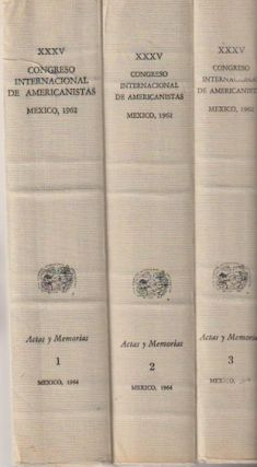 CONGRESO INTERNACIONAL DE AMERICANISTAS XXXV. Mexico, 1962(three volumes