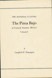 THE PIMA BAJO OF CENTRAL SONORA, MEXICO (2 vols.). C. w. Pennington