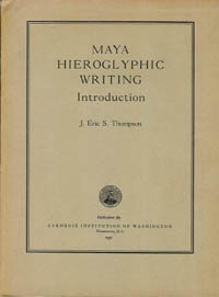 MAYA HIEROGLYPHIC WRITING. J. Thompson