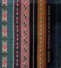 WEAVING TRADITIONS OF HIGHLAND BOLIVIA. L. Adelson, B. Takami
