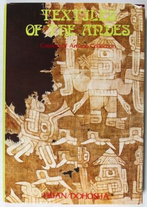 TEXTILES OF THE ANDES. Catalog of the Amano Collection. Yukahito Tsunoyma.