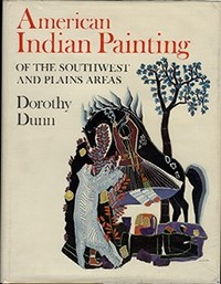 AMERICAN INDIAN PAINTING OF THE SOUTHWEST AND PLAINS AREAS. D. e. Dunn.