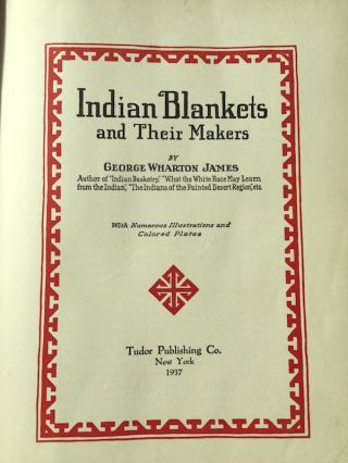 INDIAN BLANKETS AND THEIR MAKERS. George Wharton James.