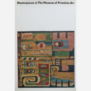 MASTERPIECES IN THE MUSEUM OF PRIMITIVE ART