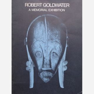 ROBERT GOLDWATER, A MEMORIAL EXHIBITION