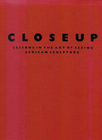 CLOSEUP. Lessons in the Art of Seeing African Sculpture. J. l. Thompson, A., D'alleva, S., Vogel