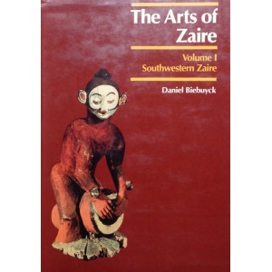 THE ARTS OF ZAIRE. Volume I. Southwestern Zaire; Volume II. Eastern Zaire. D. Biebuyck