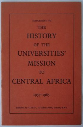 THE HISTORY OF THE UNIVERSITIES' MISSION TO CENTRAL AFRICA. G. H. Wilson.