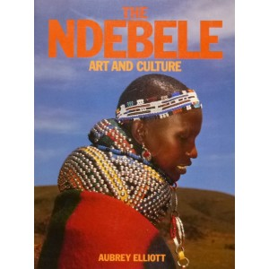 NDEBELE. The Art of an African Tribe. M. Courtney-clarke