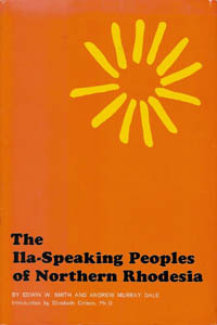 THE ILA SPEAKING PEOPLE OF NORTHERN RHODESIA. E. Smith, A. Dale.