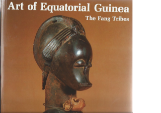 ART OF EQUATORIAL GUINEA: THE FANG TRIBES. L. Perrois, M. Sierra Delage