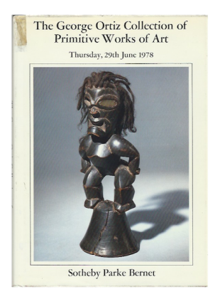 Auction Catalogue)THE GEORGE ORTIZ COLLECTION OF PRIMITIVE WORKS OF ART