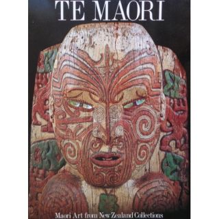 TE MAORI. Maori Art from New Zealand Collections. S. Mead