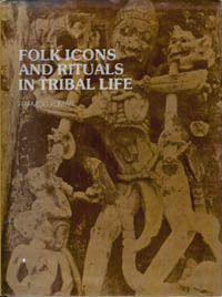 FOLK ICONS AND RITUALS IN TRIBAL LIFE. P. Kumar
