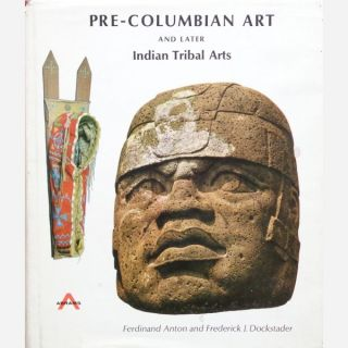 PRE-COLUMBIAN ART AND LATER INDIAN TRIBAL ARTS. F. Anton, F., Dockstader.