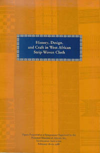 HISTORY, DESIGN, AND CRAFT IN WEST AFRICAN STRIP-WOVEN CLOTH