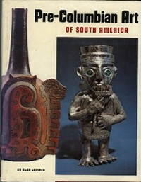 PRE-COLUMBIAN ART OF SOUTH AMERICA. A. Lapiner