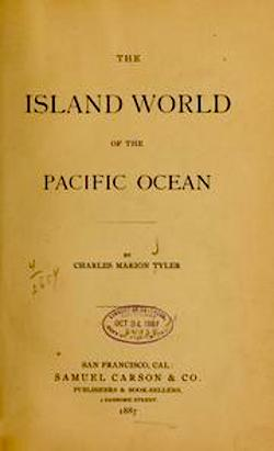 THE ISLAND WORLD OF THE PACIFIC OCEAN. C. Tyler.