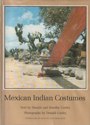 MEXICAN INDIAN COSTUMES. D. Cordry, D