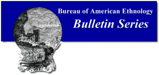 Bureau of American Ethnology, Bulletin No. 069, 1919. NATIVE VILLAGES AND VILLAGE SITES EAST OF...