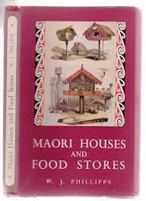 MAORI HOUSES AND FOOD STORES. W. Phillips.