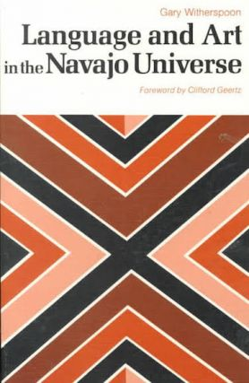 LANGUAGE AND ART IN THE NAVAJO UNIVERSE. G. Witherspoon