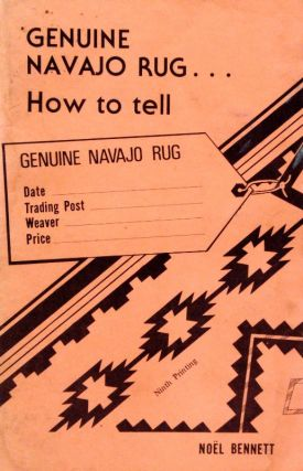 GENUINE NAVAJO RUG---How to Tell. N. Bennett.