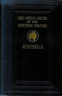 NATIVES OF AUSTRALIA. (The Native Races of the British Empire). N. Thomas.