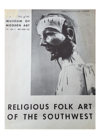 RELIGIOUS FOLK ART OF THE SOUTHWEST; Museum of Modern Art, Bulletin 5-6, Vol. X. M. Miller