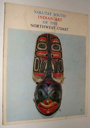 YAKUTAT SOUTH INDIAN ART OF THE NORTHWEST COAST. A. Wardwell