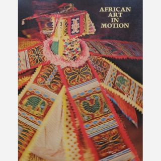 AFRICAN ART IN MOTION. R. Thompson