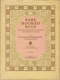RARE HOOKED RUGS. And Others Both Antique and Modern From Cooperative Sources. W. w. Kent.