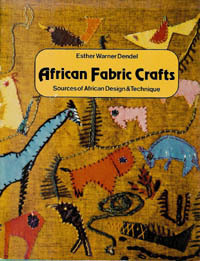 AFRICAN FABRIC CRAFTS. Sources of African Design and Technique. E. w. Dendel