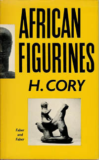 AFRICAN FIGURINES. Their Ceremonial Use in Puberty Rites in Tanganyika. H. Cory.